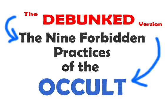 9 forbidden practices of the occult debunked version